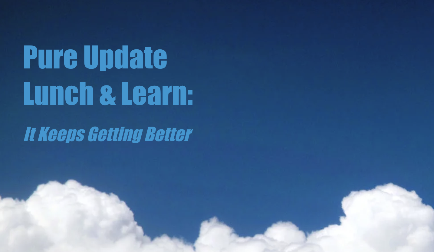 Pure Update Lunch & Learn