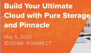 Build Your Ultimate Cloud with Pure Storage and Pinnacle