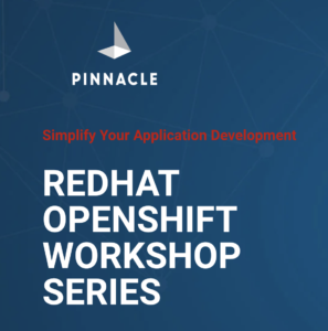RedHat OpenShift Workshop Series