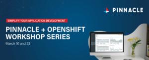 Pinnacle RedHat + OpenShift Workshop Series